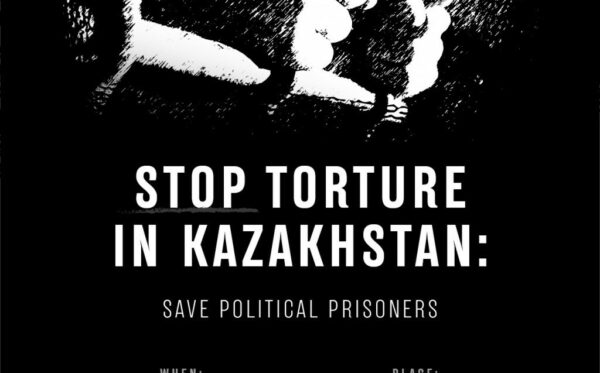 Stop torture in Kazakhstan: Save political prisoners. Invitation to a protest in Brussels