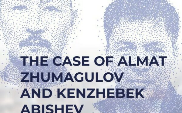 The case of Almat Zhumagulov and Kenzhebek Abishev
