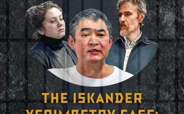 The Iskander Yerimbetov case: The trial of the Kazakhstan regime's hostage