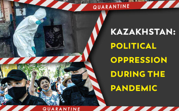 Kazakhstan: Political Oppression During the Pandemic